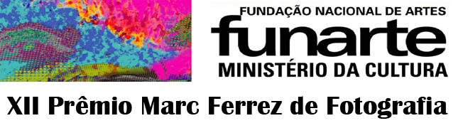 XII 12 Prêmio Marc Ferrez de Fotografia Funarte