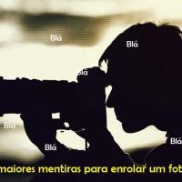 As 10 maiores mentiras para enrolar um fotógrafo