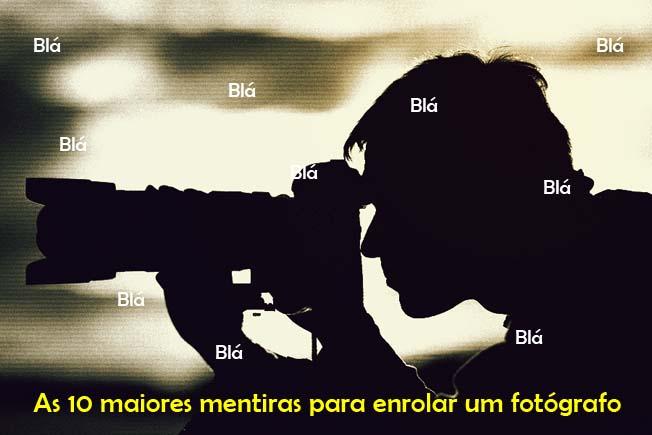 10 mentiras para enrolar um fotografo